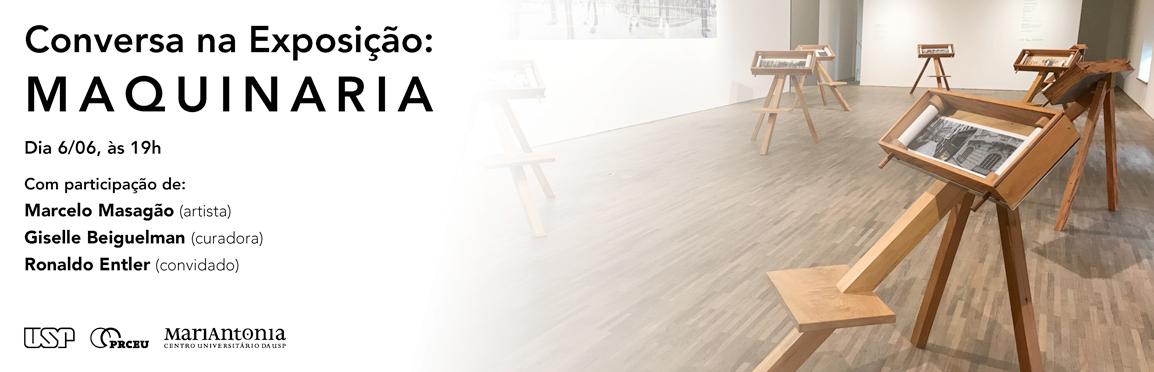 """Conversa na exposição """"Maquinaria"""""""