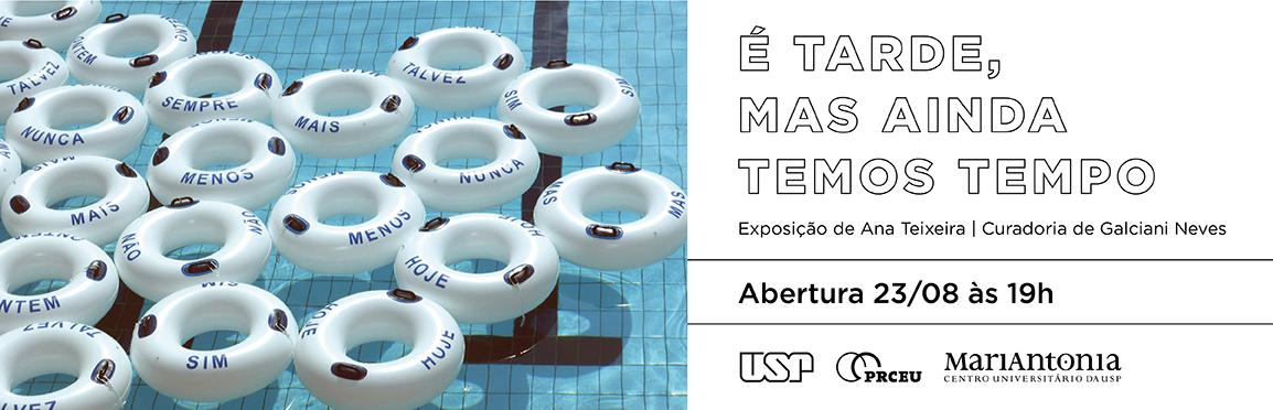 """Maria Antonia da USP inaugura a exposição """"É tarde, mas ainda temos tempo"""""""