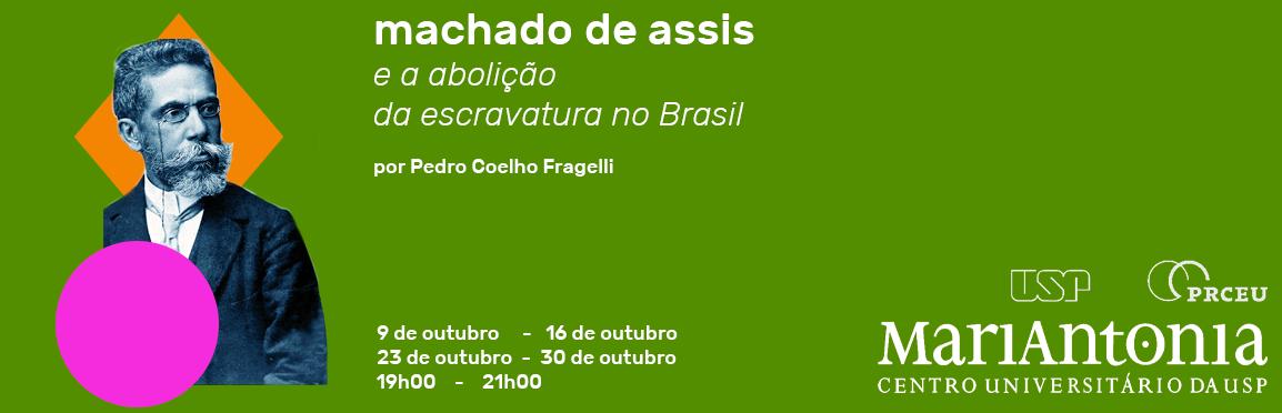 Curso analisa a abolição da escravatura em Machado de Assis