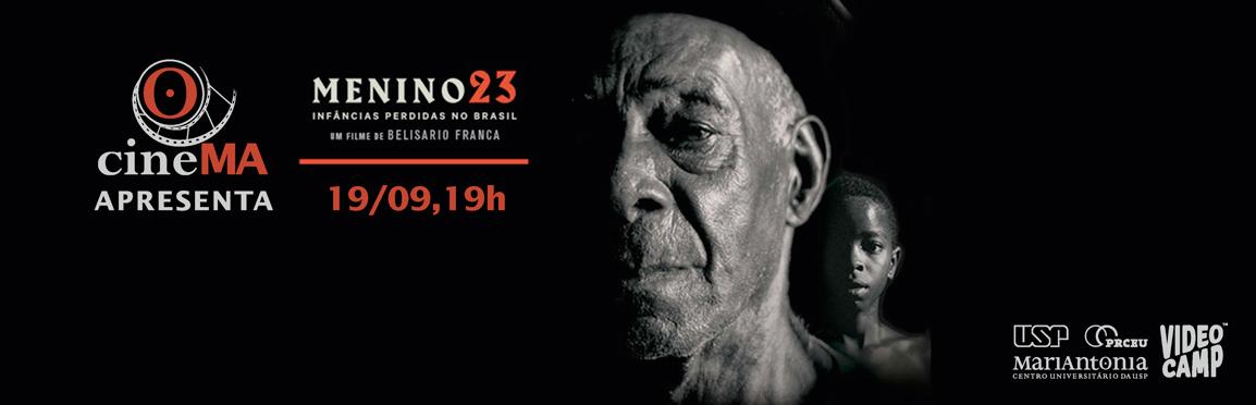 """Exibição do documentário """"Menino 23 – Infâncias perdidas no Brasil"""""""