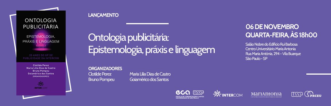 """Lançamento do livro """"Ontologia publicitária: epistemologia, práxis e linguagem"""""""